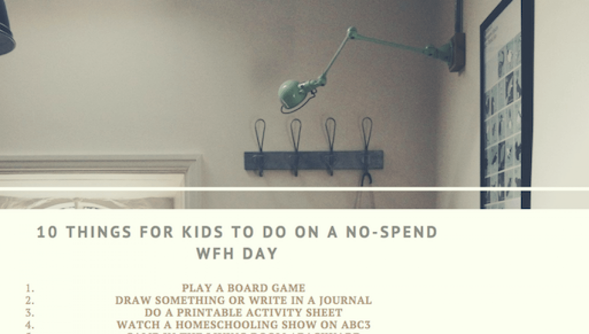 10 Things For Your Kids On A No-Spend WFH Day